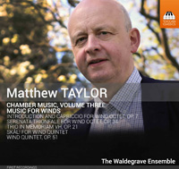 Matthew Taylor Chamber Music Volume 3: Music for Winds